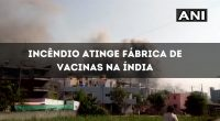 Fábrica de vacinas em chamas